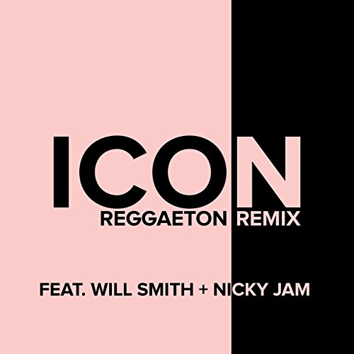 Icon [Explicit] (Reggaeton Remix) [feat. Will Smith & Nicky Jam