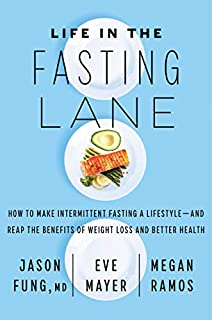 Book Cover: Life in the Fasting Lane: How to Make Intermittent Fasting a Lifestyle―and Reap the Benefits of Weight Loss and Better Health