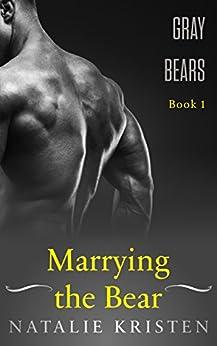 Marrying The Bear: Paranormal Bear Shifter Romance (Gray Bears Book 1) by [Kristen, Natalie]