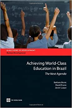 Book Achieving World-Class Education in Brazil (Directions in Development: Human Development) by Bruns, Barbara, Evans, David, Luque, Javier (2011)