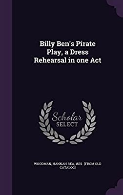 Billy Ben's Pirate Play, a Dress Rehearsal in One Act
