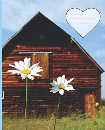 (Steamboat Springs Colorado Barn and Wild Flowers White Daisies College-ruled Lined School Composition  Notebook (Colorado Wildlife Photo Covers: Natures School Supplies))