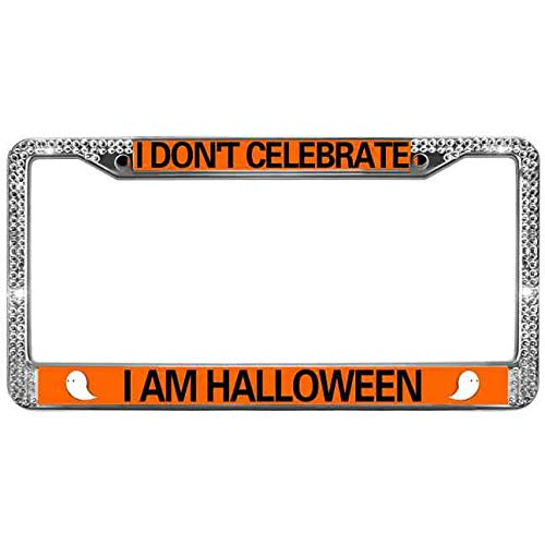 Baolin Onece I Don't Celebrate I AM Halloween License Plate Tag Frame Zinc Alloy Shiny License Plate Frame for US and Canada Shiny Rhinestone Crystal License Plate Chrome Frame
