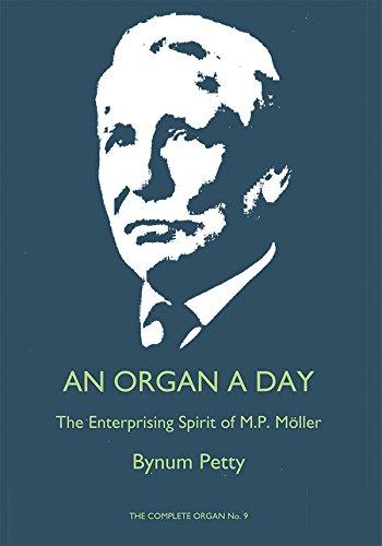 An Organ A Day: The Enterprising Spirit of M. P. Moller (Complete Organ) pdf epub