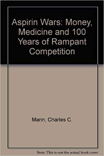 Book The Aspirin Wars: Money, Medicine and 100 Years of Rampant Competition by Mann, Charles C., Plummer, Mark L. (1993)