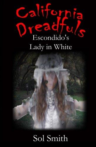 Download Escondido's Lady in White (California Dreadfuls) (Volume 3) pdf