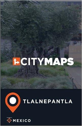 Tlalnepantla Mexico Map.City Maps Tlalnepantla Mexico James Mcfee 9781974625130 Amazon