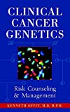 Clinical Cancer Genetics: Risk Counseling and Management