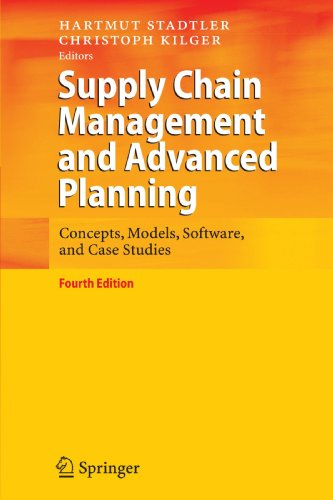 Supply Chain Management and Advanced Planning: Concepts, Models, Software, and Case Studies by Springer