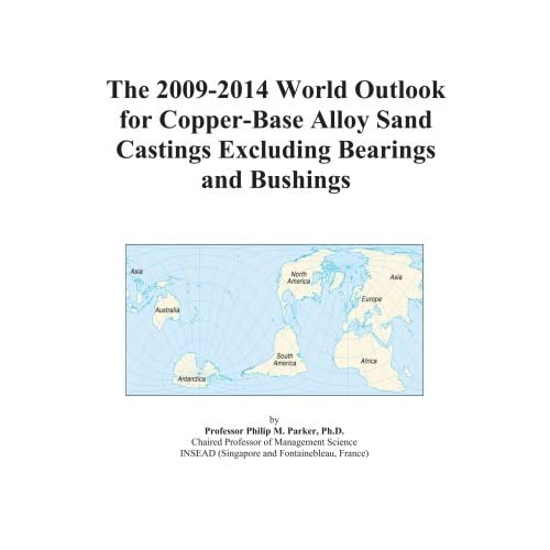 The 2009-2014 World Outlook for Copper and Copper-Base Alloy Permanent and Semi-Permanent Mold Castings Excluding Bearings and Bushings Icon Group
