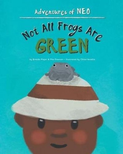 Not All Frogs Are Green (Adventures of Neo)