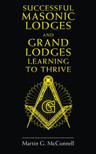 Successful Masonic Lodges and Grand Lodges  Learning To Thrive