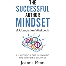 The Successful Author Mindset Companion Workbook: A Handbook for Surviving the Writer's Journey