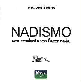 Nadismo. Uma Revolução sem Fazer Nada - 9788576991526