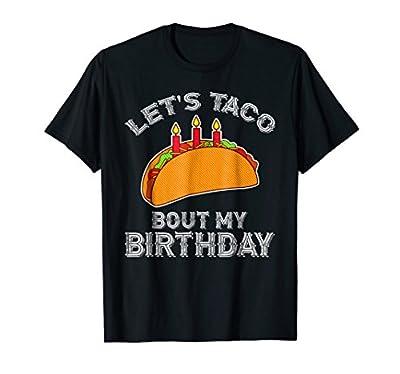 Taco Birthday Shirt - Let's Taco Bout My Birthday Tee
