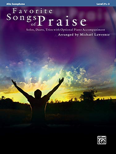 Favorite Songs of Praise (Solo-Duet-Trio with Optional Piano): Alto Sax (Favorite Instrumental Series)