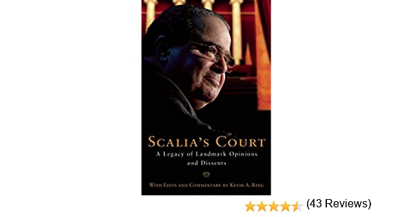 Scalia's Court: A Legacy Of Landmark Opinions And Dissents ...