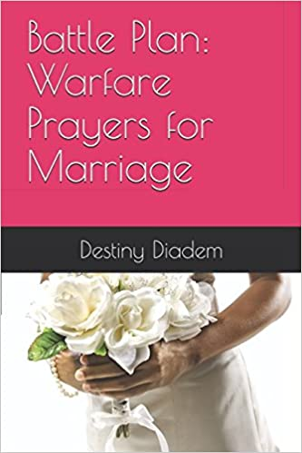 Battle Plan: Warfare Prayers for Marriage: Destiny Diadem