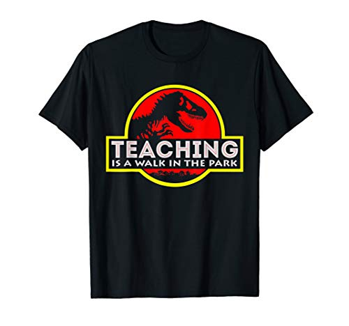 (Teaching is a walk in the park funny T-shirt)