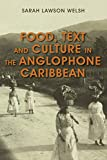 Food, Text and Culture in the Anglophone Caribbean