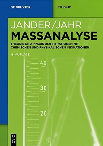 Maßanalyse: Theorie Und Praxis Der Titrationen Mit Chemischen Und Physikalischen Indikationen (De Gruyter Studium)