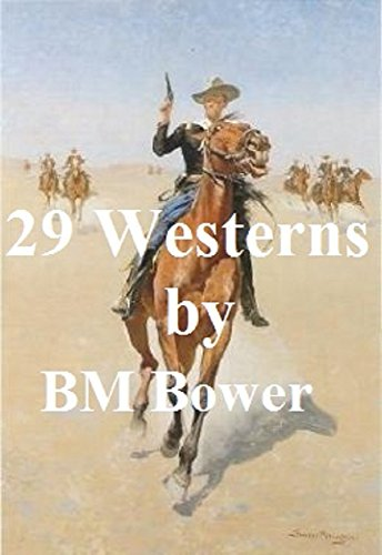 B. M. BOWER: 29 WESTERNS (ILLUSTRATED)
