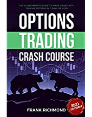 Options Trading Crash Course: The #1 Beginner's Guide to Make Money with Trading Options in 7 Days or Less!