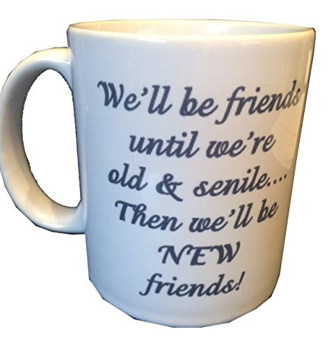 Gaylighter We'll be Friends Until were Old and senile Then We'll be New Friends Funny Coffee Mug - LGBTQ