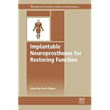 Implantable Neuroprostheses for Restoring Function (Woodhead Publishing Series in Biomaterials)