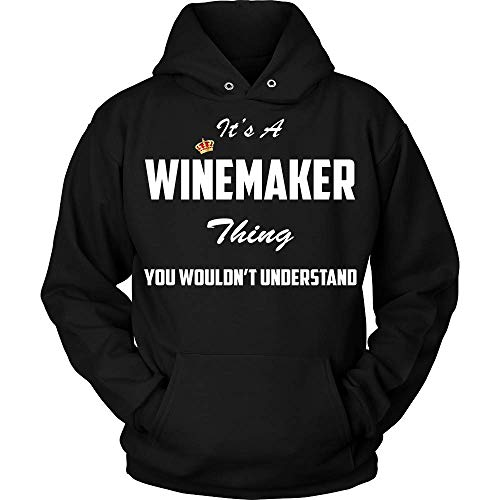 baken It's A Winemaker Thing, You Wouldn't Understand Hoodie Shirt Black ()