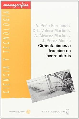 Cimentaciones A Tracción En Invernaderos por Ana Araceli Peña Fernández epub