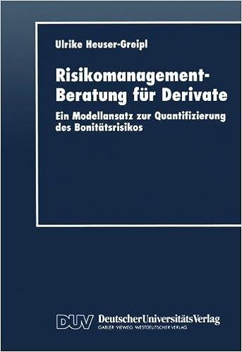 Book Risikomanagement-Beratung für Derivate: Ein Modellansatz zur Quantifizierung des Bonitätsrisikos (DUV Wirtschaftswissenschaft) (German Edition)