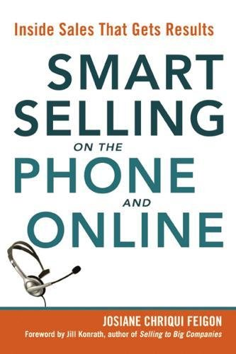 Smart Selling on the Phone and Online: Inside Sales That Gets Results [Josiane Chriqui Feigon] (Tapa Blanda)