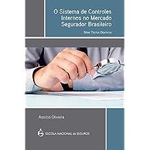 O sistema de controles internos no mercado segurador brasileiro - série textos didáticos