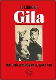 El libro de Gila: Antología tragicómica de obra y vida: Amazon.es: Miguel Gila