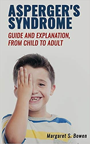 Asperger's Syndrome (Guide and Explanation, from Child to Adult) - Popular Autism Related Book