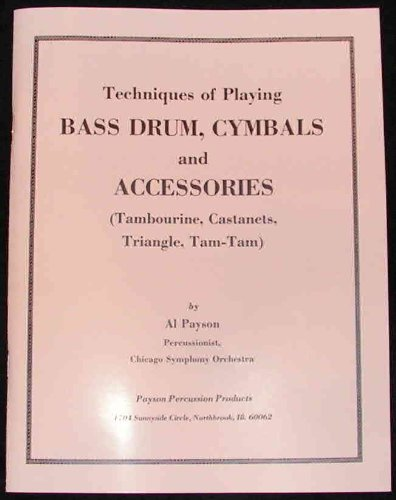 (TECHNIQUES OF PLAYING BASS DRUM, CYMBALS AND ACCESSORIES (Tambourine, Castanets, Triangle, Tam-Tam))