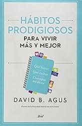 Habitos prodigiosos para vivir mas y mejor (Spanish Edition)