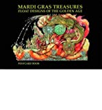 img - for Mardi Gras Treasures: Invitations of the Golden Age v. 1 (Mardi Gras Treasures) (Postcard book or pack) - Common book / textbook / text book