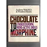 From Chocolate to Morphine, Andrew Weil and Winifred Rosen, 0395331900