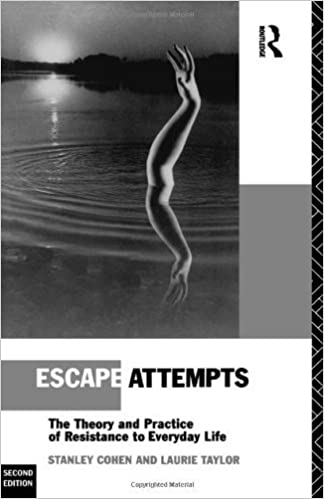 Book Escape Attempts: The Theory and Practice of Resistance in Everyday Life: The Theory and Practice of Resistance to Everyday Life by Cohen. Stanley ( 1992 )
