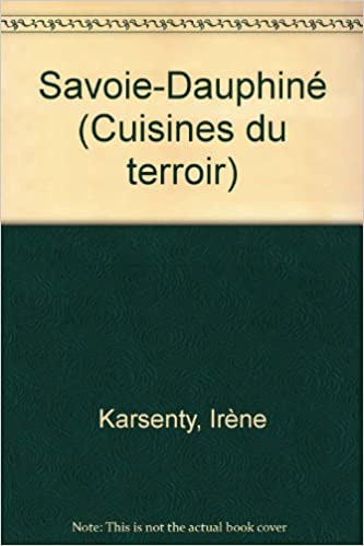 Amazon Fr Savoie Dauphine Cuisines Du Terroir Irene