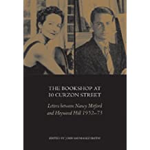 The Bookshop at 10 Curzon Street: Letters Between Nancy Mitford and Heywood Hill 1952-1973