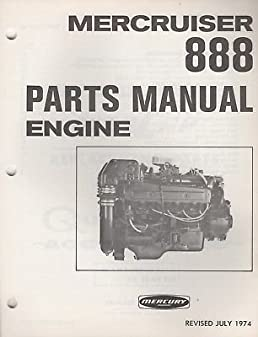 july 1974 mercruiser 888 engine parts manual c 90 61742 077 rh amazon com Mercruiser 170 Specs Mercruiser 888 Engine