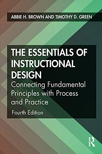 Amazon Com The Essentials Of Instructional Design Connecting Fundamental Principles With Process And Practice Ebook Brown Abbie H Green Timothy D Kindle Store
