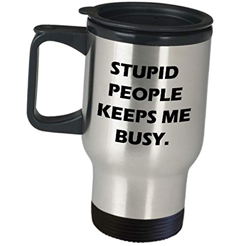 Funny Cute Gag Gifts For Correctional Officer - Stupid People Keeps Me Busy - Travel Mug Insulated Coffee Tumbler Women Men Police Supervisor Prisoner Jail Prison Detention Appreciation Gift Idea