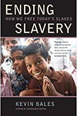 Ending Slavery: How We Free Today's Slaves Paperback