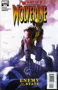 What If? Wolverine Enemy of the State No. 1 (One-Shot)
