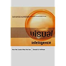 Visual Intelligence: How We Create What We See
