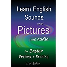 Learn English Sounds with Pictures and Audio: For Easier Spelling & Reading (Easier English for Dyslexics Book 18)